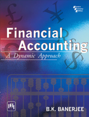 Financial Accounting  A Dynamic Approach