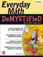 Everyday Math Demystified, 2nd Edition: Edition 2