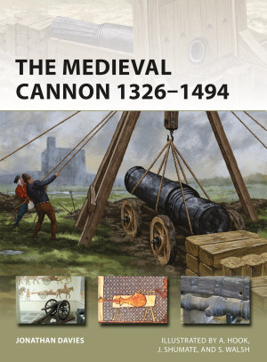 The Medieval Cannon 1326   1494