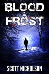 Blood and Frost: A post-apocalyptic science fiction thriller