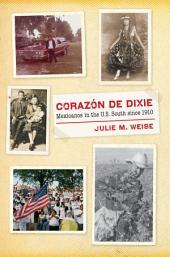 Corazón de Dixie: Mexicanos in the U.S. South since 1910
