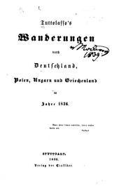 Tuttolasso's Wanderungen durch Deutschland, Polen, Ungarn und Griechenland im Jahre 1836