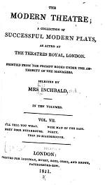 I'll tell you what, Next door neighbours, The wise man of the East; by Mrs. Inchbald. Percy, by Hannah More. A trip to Scarborough, by R.B. Sheridan