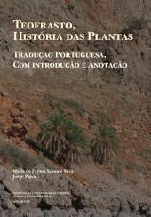 Teofrasto, história das plantas: tradução portuguesa, com introdução e anotação