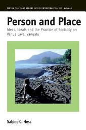 Person and Place: Ideas, Ideals and Practice of Sociality on Vanua Lava, Vanuatu