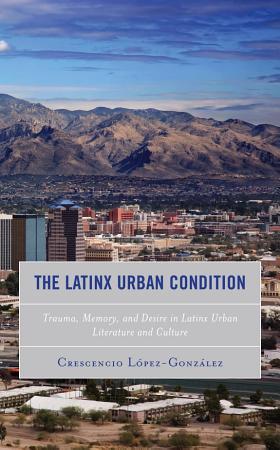 The Latinx Urban Condition PDF