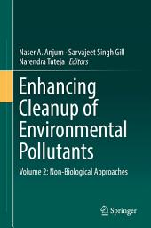 Enhancing Cleanup of Environmental Pollutants: Volume 2: Non-Biological Approaches