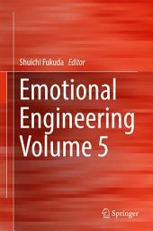 Emotional Engineering: Volume 5