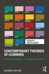 Contemporary Theories of Learning: Learning Theorists ... In Their Own Words, Edition 2
