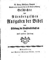 Geschichte der Nürnbergischen Ausgaben der Bibel: von Erfindung der Buchdruckerkunst an bis auf unsere Zeiten
