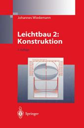 Leichtbau: Band 2: Konstruktion, Ausgabe 2