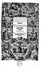 Biblia, das ist: Die gantze heylige Schrifft, Teutsch0: Sampt einem Register, Summarien uber alle Capitel, und schönen Figuren, Band 1