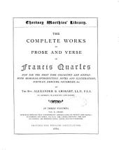 The Complete Works in Prose and Verse of Francis Quarles: Volume 1