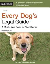 Every Dog's Legal Guide: A Must-Have Book for Your Owner, Edition 7