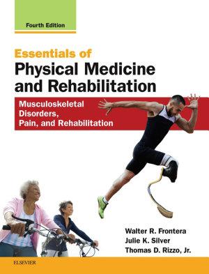 Essentials of Physical Medicine and Rehabilitation E-Book