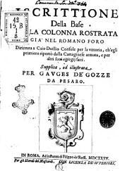 Iscrittione della base della colonna rostrata già nel Romano Foro dirizzata a Caio Duillio console ... Supplita, ed illustrata per Gauges de' Gozze da Pesaro