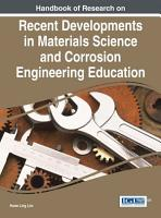 Handbook of Research on Recent Developments in Materials Science and Corrosion Engineering Education PDF
