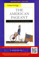 Cengage Advantage Books  The American Pageant  Volume 1  To 1877