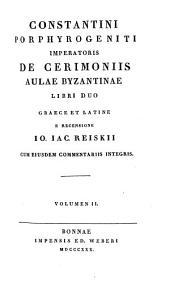 Constantini Porphyrogeniti De cerimoniis aulae Byzantinae libri duo: graece et latine, Volume 2