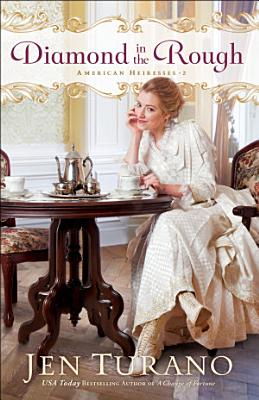 Diamond in the Rough  American Heiresses Book  2
