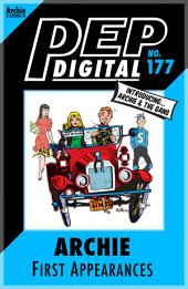 Pep Digital Vol. 177: Archie: 1st Appearances