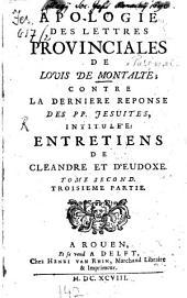 Apologie des lettres provinciales contre la derniere reponse des PP. Jésuites: Volume2
