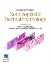 Diagnostic Pathology: Nonneoplastic Dermatopathology E-Book: Edition 2