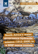 South Africa's water governance hydraulic mission (1912–2008) in a WEF-Nexus context