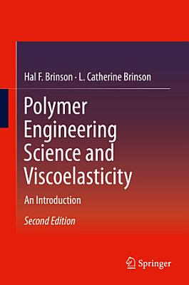 Polymer Engineering Science and Viscoelasticity PDF