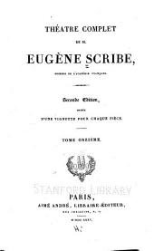 Théatre complet de m. Eugène Scribe ...