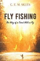 Fly Fishing  The Way of a Trout With a Fly PDF