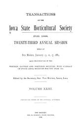 Report of the Iowa State Horticultural Society ...: Containing the Proceedings of the ... Annual Session, ... Also Transactions of the Southeastern, Northeasten, Northwestern and Southwestern Horticultural Societies, Volume 23