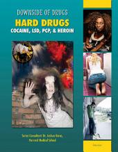 Hard Drugs: Cocaine, LSD, PCP, & Heroin