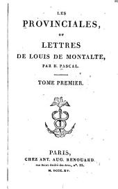 Les provinciales, ou, Lettres de Louis de Montalte: Volume1