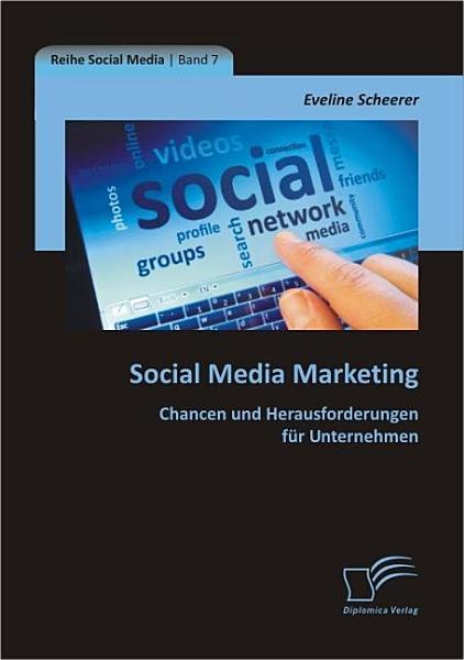 Social Media Marketing Chancen Und Herausforderungen Fr Unternehmen