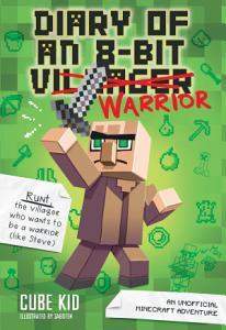 Diary of an 8 Bit Warrior  Book 1 8 Bit Warrior series  PDF
