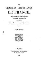 Les Grandes Chroniques de France: selon que elles sont conservées en l'eglise de Saint-Denis en France, Volume1