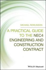 A Practical Guide to the NEC4 Engineering and Construction Contract PDF