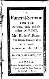 A Funeral-sermon for the Reverend, Holy and Excellent Divine, Mr. Richard Baxter: Who Deceased Decemb. 8. 1691. With an Account of His Life, Part 4