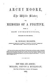 Archy Moore, the White Slave: Or, Memoirs of a Fugitive