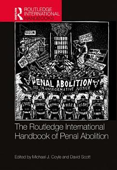 The Routledge International Handbook of Penal Abolition PDF