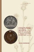 Essential Scots and the Idea of Unionism in Anglo Scottish Literature  1603   1832 PDF