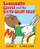 Loudmouth George and the Sixth-Grade Bully (Revised Edition)