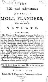 The Life and Adventures of the Famous Moll Flanders, who was Born in Newgate ...: Written from Her Own Memorandums
