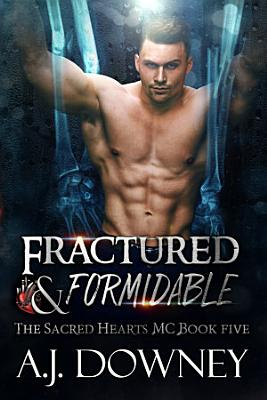 Fractured And Formidable
