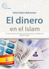 El dinero en el Islam: Lo lícito e ilícito en las transacciones financieras y el objetivo del Zakat en el Islam