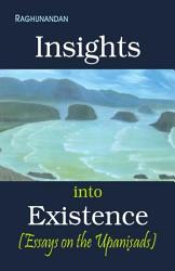 Insights Into Existence Essays On The Upanisads Book PDF