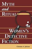Myth and Ritual in Women s Detective Fiction PDF