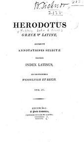 Herodotus graece et latine: accedunt annotationes selectae necnon index latinus : ex editionibus Wesselingii et Reizii, Volumes 4-5