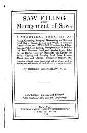Saw filing and management of saws: a practical treatise on filing, gumming, swaging, hammering, and brazing band saws, etc